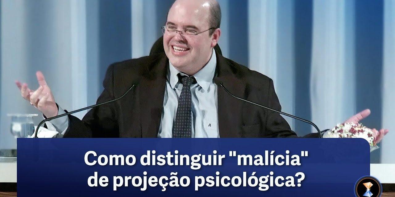 """Como distinguir """"malícia"""" de projeção psicológica?"""