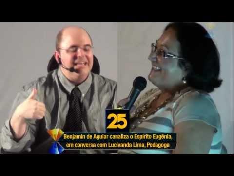 34 Informações Desconhecidas do Médium Benjamin de Aguiar, sobre Assuntos Íntimos de Lucivanda Lima (Pedagoga), Transmitidos pela Mestra  Desencarnada Eugênia, diante de Centenas de Pessoas, no Transcurso da Palestra de 11 de Setembro de 2011 (todos os domingos, no Espaço Emes, das 6h da tarde às 8h da noite, ENTRADA FRANCA).