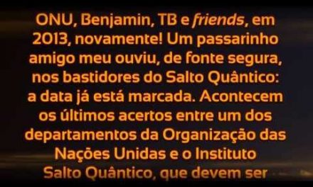 ONU, Benjamin, TB e Friends, em 2013, Novamente!