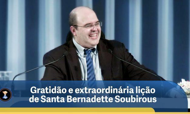 Gratidão e extraordinária lição de Santa Bernadette Soubirous