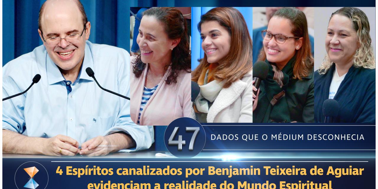 4 Espíritos canalizados por Benjamin Teixeira de Aguiar evidenciam a realidade do Mundo Espiritual