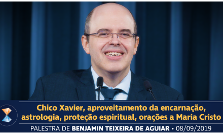 Chico Xavier, aproveitamento da encarnação, astrologia, proteção espiritual, orações a Maria Cristo