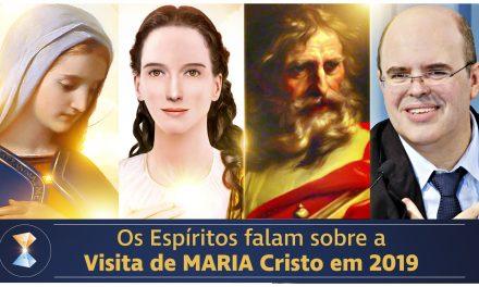 Os Espíritos falam sobre a Visita de MARIA Cristo em 2019