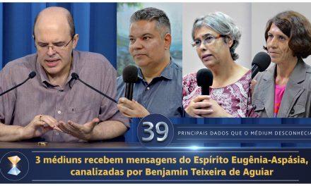 3 médiuns recebem mensagens do Espírito Eugênia-Aspásia, canalizadas por Benjamin Teixeira de Aguiar