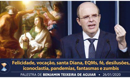 Felicidade, vocação, santa Diana, EQMs, fé, desilusões, iconoclastia, pandemias, fantasmas e zumbis
