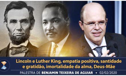 Lincoln e Luther King, empatia positiva, santidade e gratidão, imortalidade da alma, Deus-Mãe