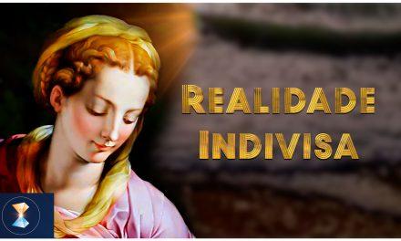 Realidade Indivisa