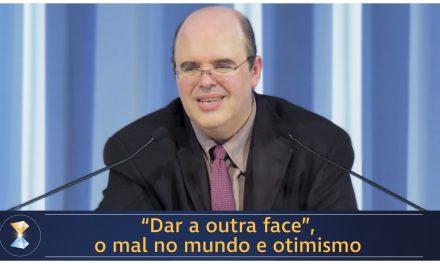 """""""Dar a outra face"""", o mal no mundo e otimismo"""