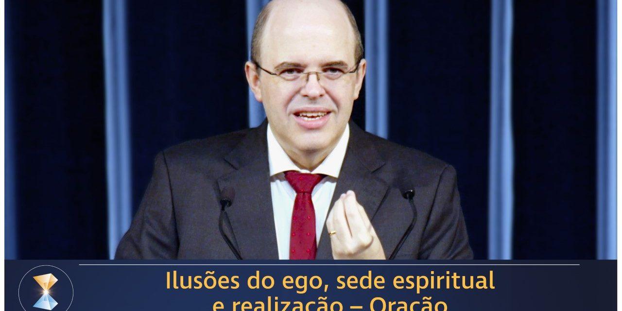 Ilusões do ego, sede espiritual e realização – Oração