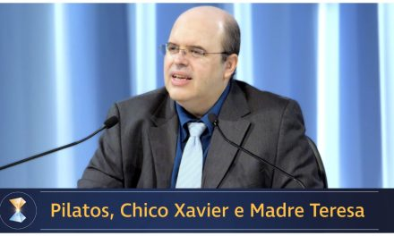Pilatos, Chico Xavier e Madre Teresa