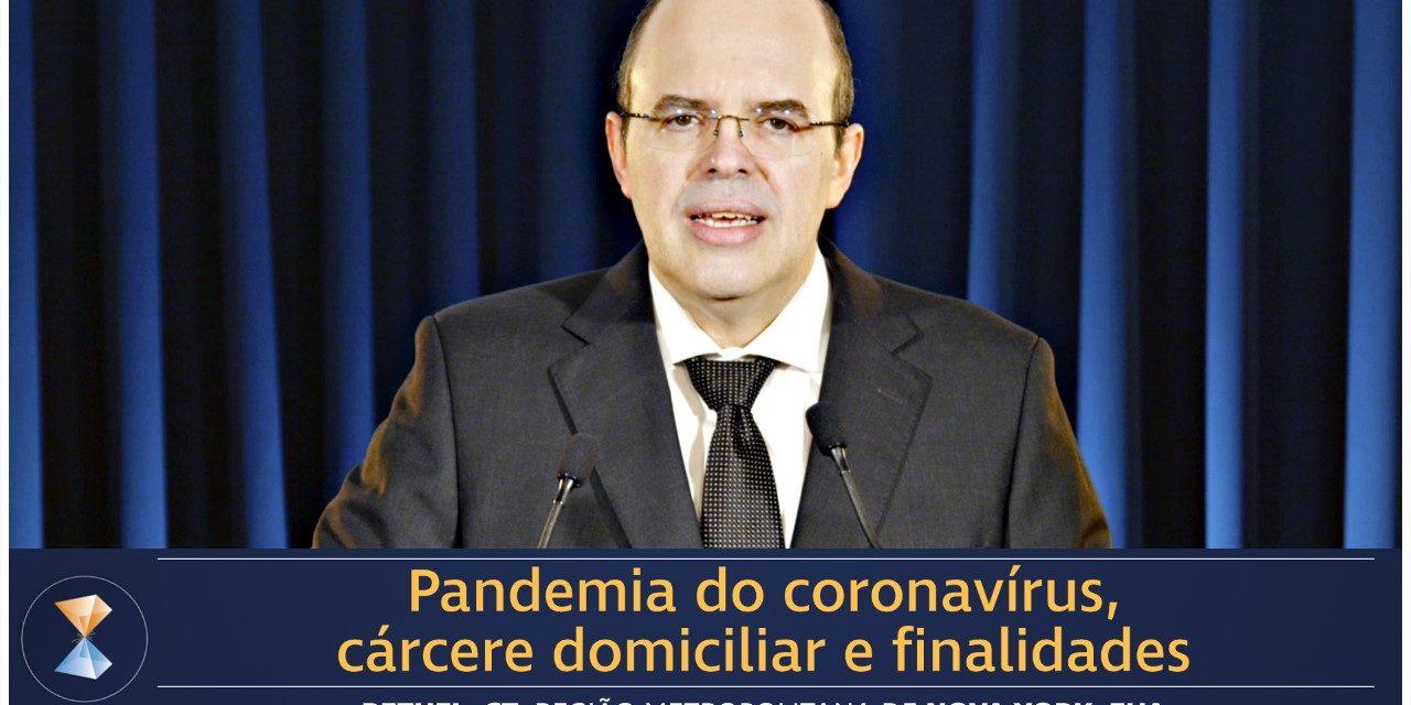 Pandemia do coronavírus, cárcere domiciliar e finalidades