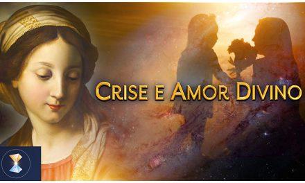 Crise e Amor Divino