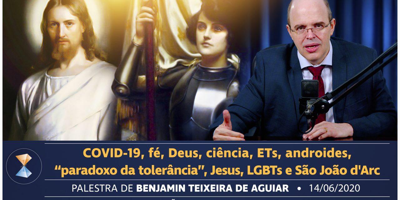 """COVID-19, fé, Deus, ciência, ETs, androides, """"paradoxo da tolerância"""", Jesus, LGBTs e São João d'Arc"""