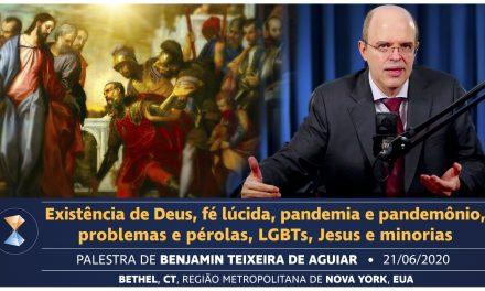Existência de Deus, fé lúcida, pandemia e pandemônio, problemas e pérolas, LGBTs, Jesus e minorias