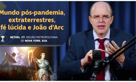Mundo pós-pandemia, extraterrestres, fé lúcida e João d'Arc