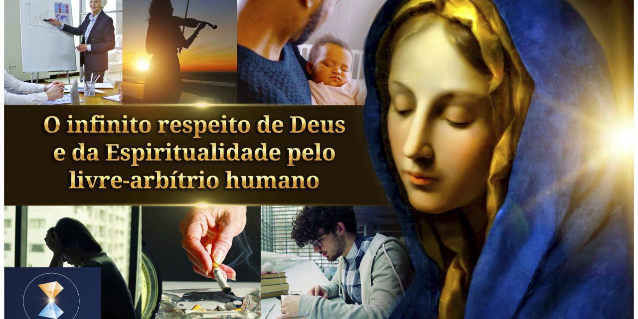 O infinito respeito de Deus e da Espiritualidade pelo livre-arbítrio humano