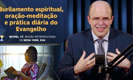 Burilamento espiritual, oração-meditação e prática diária do Evangelho