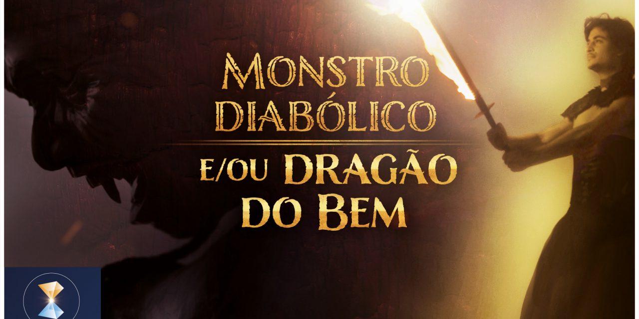 Monstro diabólico e/ou dragão do Bem