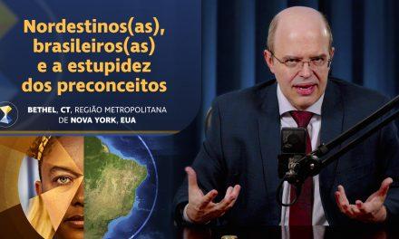 Nordestinos(as), brasileiros(as) e a estupidez dos preconceitos