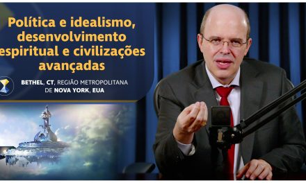 Política e idealismo, desenvolvimento espiritual e civilizações avançadas