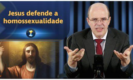 Jesus defende a homossexualidade