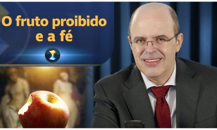 O fruto proibido e a fé