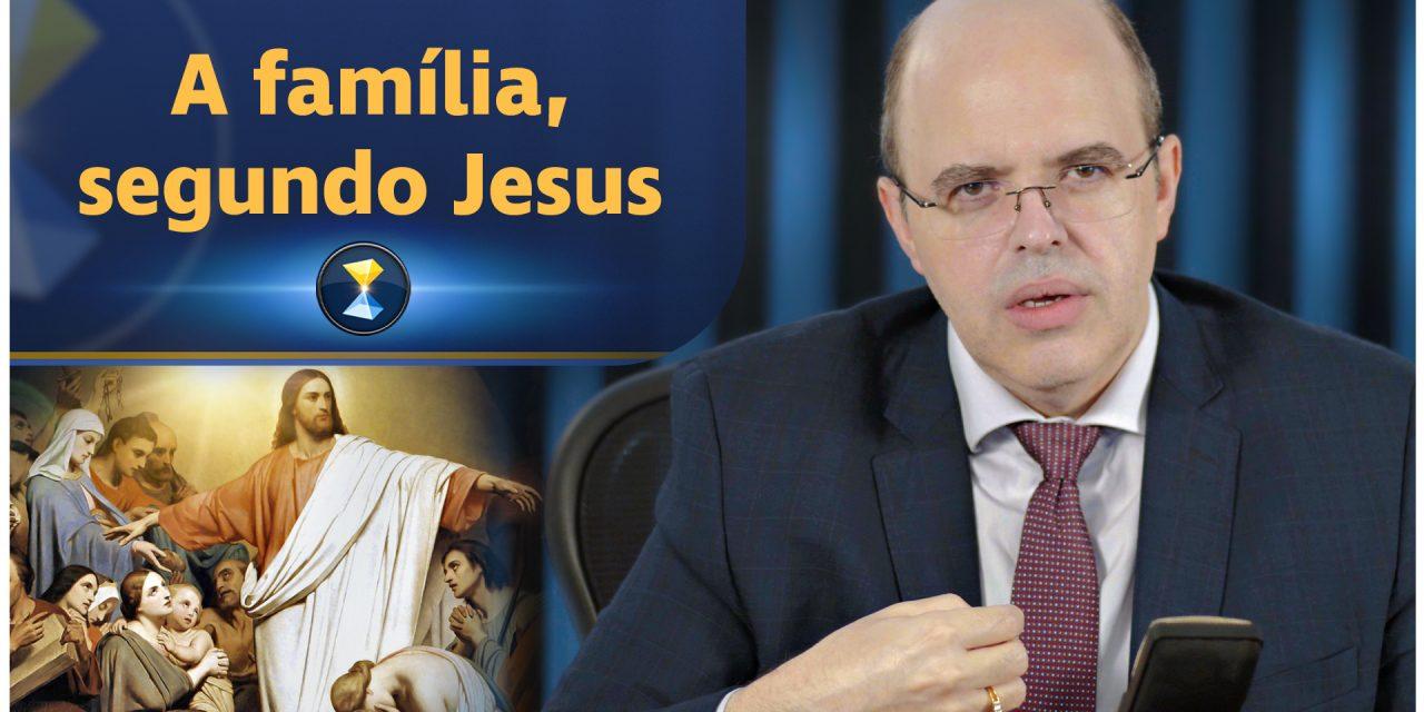 A família, segundo Jesus