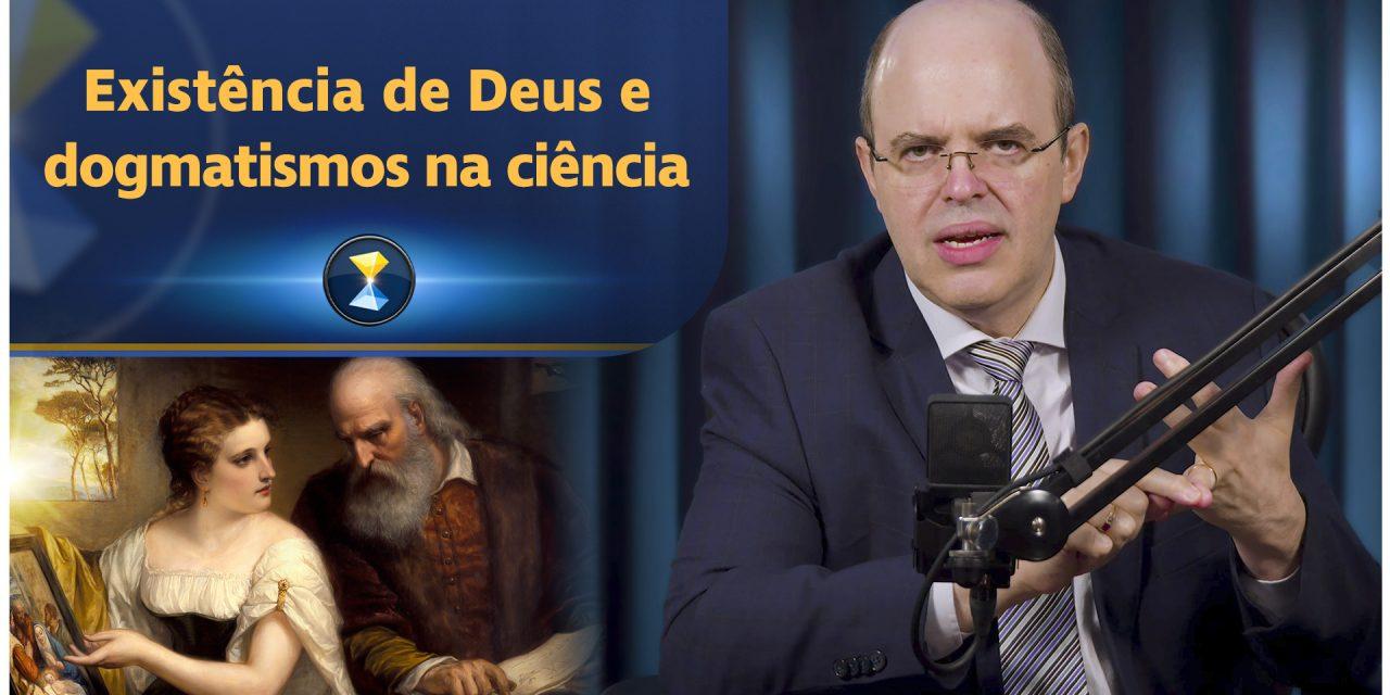 Existência de Deus e dogmatismos na ciência