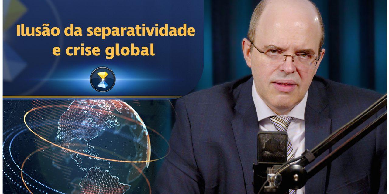 Ilusão da separatividade, crise global e o bem coletivo