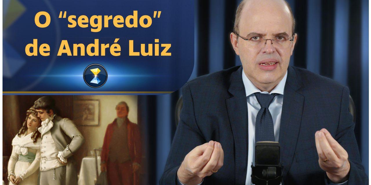 """O """"segredo"""" de André Luiz"""