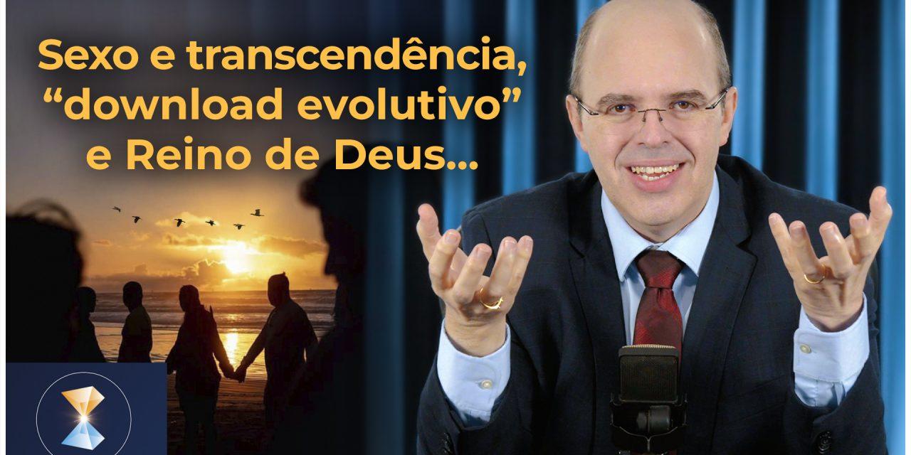 """Sexo e transcendência, """"download evolutivo"""", Reino de Deus, Paulo de Tarso, quixotismo e bom combate"""