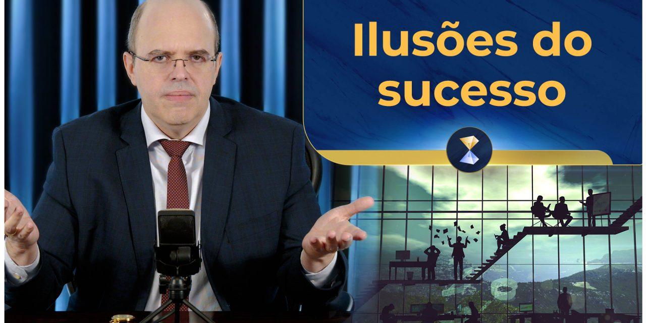 Ilusões do sucesso