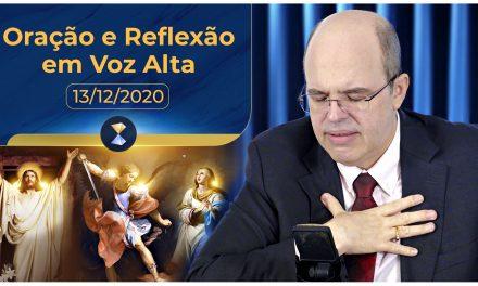 Oração e Reflexão em Voz Alta – 13/12/2020