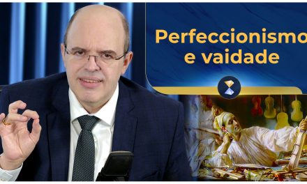 Perfeccionismo e vaidade