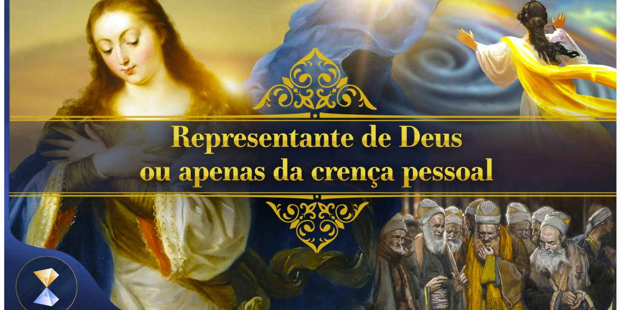 Representante de Deus ou apenas da crença pessoal