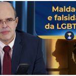 Maldades e falsidades da LGBTfobia