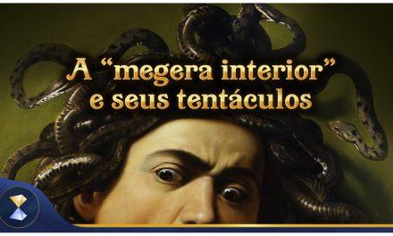 "A ""megera interior"" e seus tentáculos"