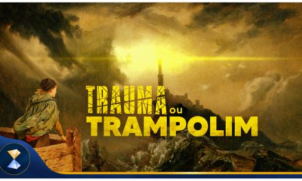 Trauma ou trampolim