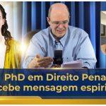 PhD em Direito Penal recebe mensagem espiritual