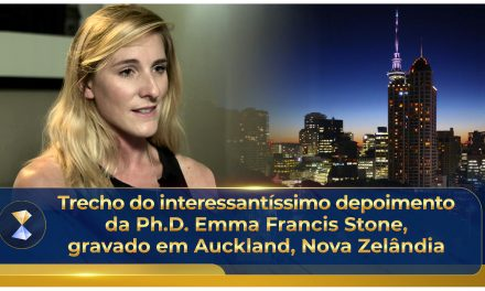 Trecho do interessantíssimo depoimento da Ph.D. Emma Francis Stone, gravado em Auckland, Nova Zelândia