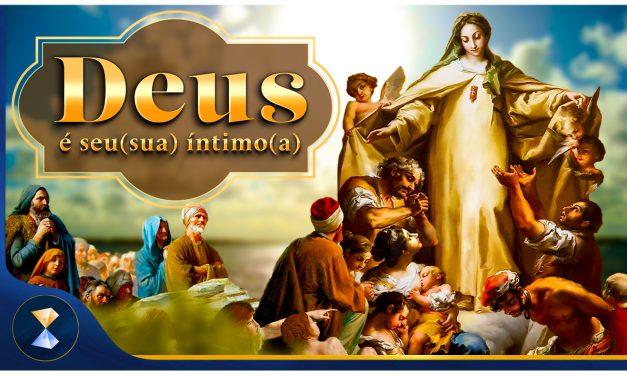 Deus é seu(sua) íntimo(a)