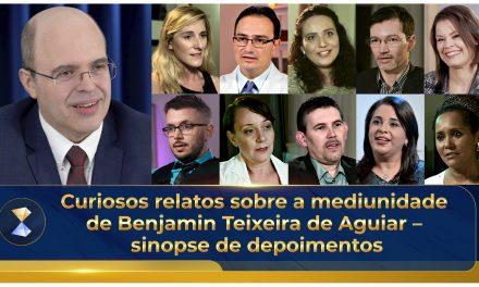 Curiosos relatos sobre a mediunidade de Benjamin Teixeira de Aguiar – sinopse de depoimentos