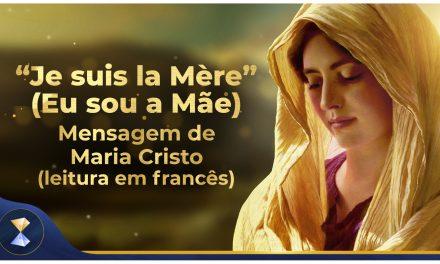 """Je suis la Mère"" (Eu sou a Mãe) – Mensagem de Maria Cristo (leitura em francês)"