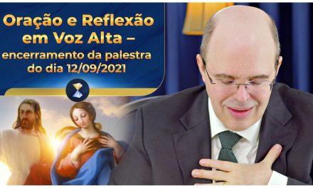 Oração e Reflexão em Voz Alta – encerramento da palestra do dia 12/09/2021