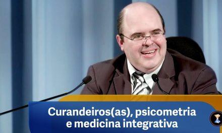 Curandeiros(as), psicometria e medicina integrativa
