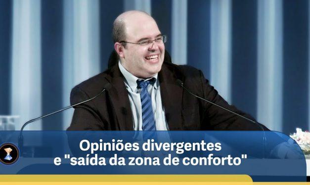 """Opiniões divergentes e """"saída da zona de conforto"""""""