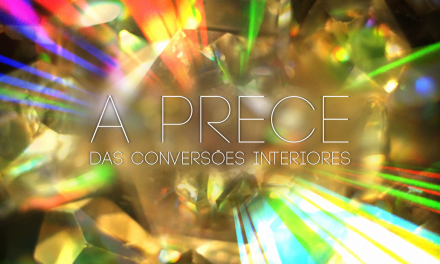 A prece das conversões interiores (videomensagem)