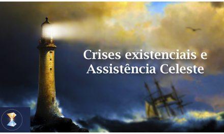 Crises existenciais e Assistência Celeste (videomensagem)