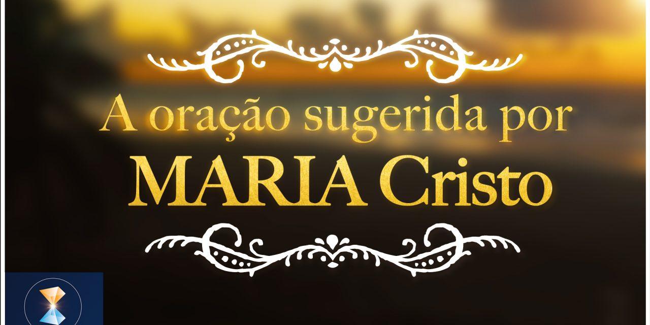 A oração sugerida por MARIA Cristo