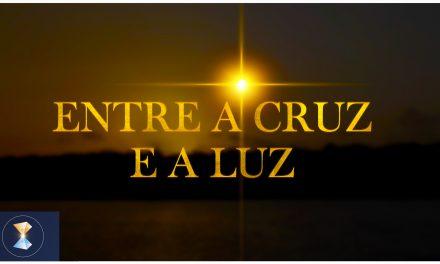 Entre a cruz e a Luz